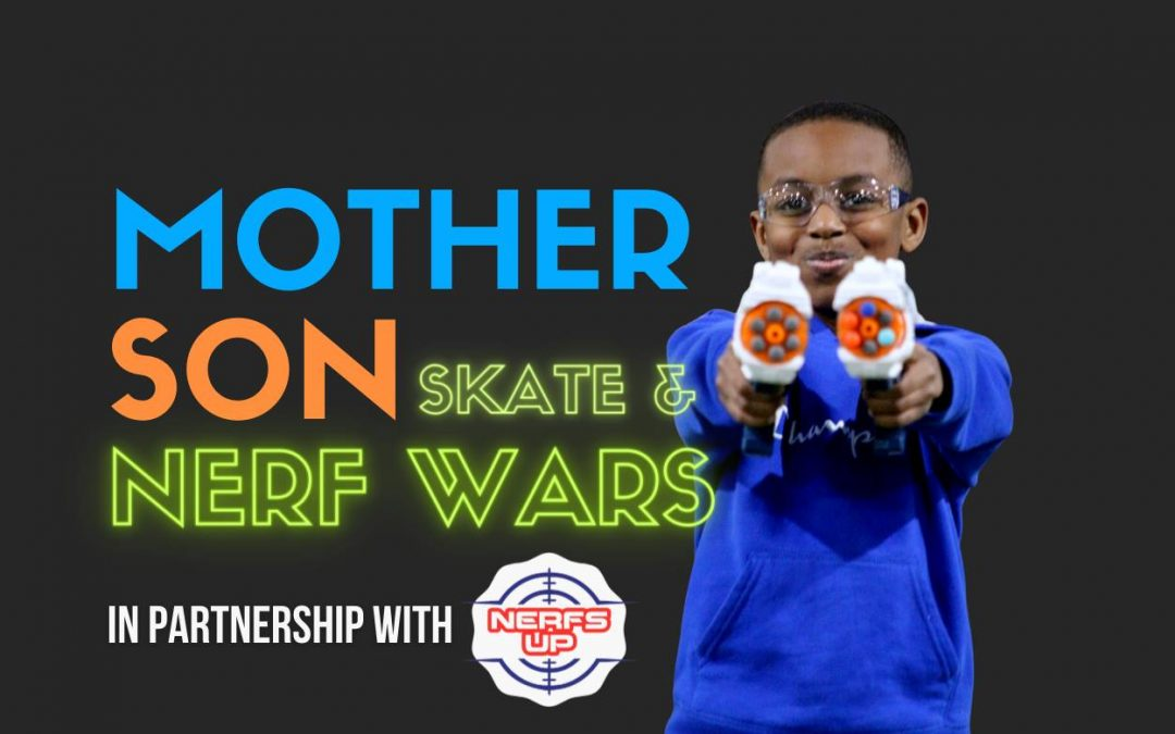 Mother Son Skate & Nerf Wars